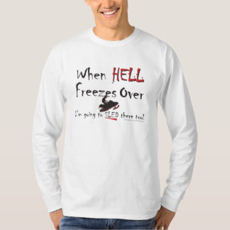 HELL-FREEZES-on-ash-ZAZ-eps T-Shirt