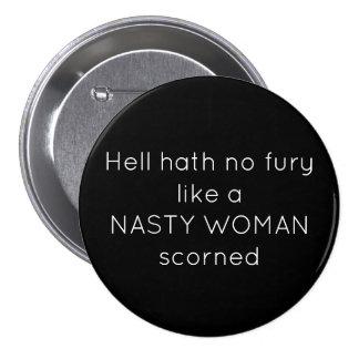 hell hath no fury like nasty woman button