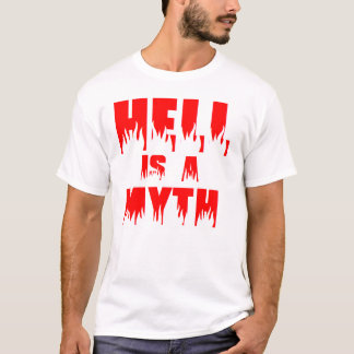 Hell Is A Myth T-Shirt