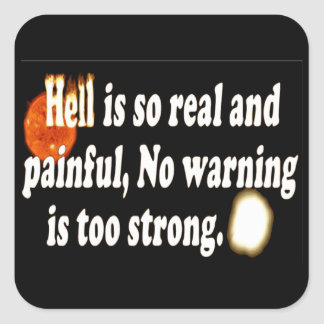 Hell Is Real Square Sticker