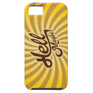 Hell Maybe!  When you can't quite commit! iPhone 5 Case