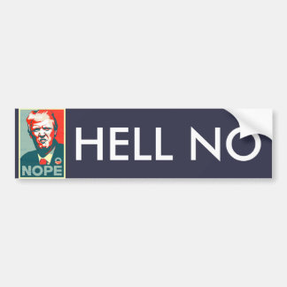 """Hell No"" Anti Donald Trump for President Bumper Sticker"