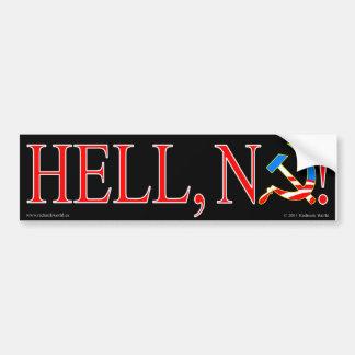 Hell, no! bumper sticker