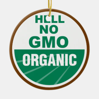 Hell No GMO Orgainc Ceramic Ornament