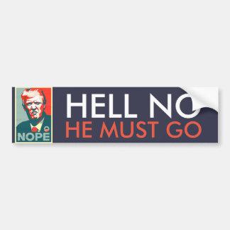 """Hell No"" He Must Go Impeach Anti Donald Trump Bumper Sticker"