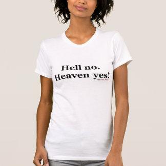 Hell no, Heaven yes. (womens) Tshirts