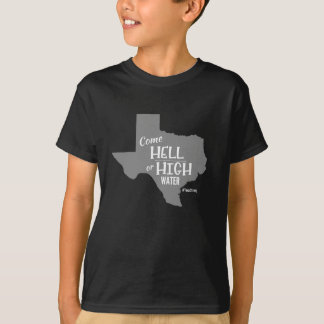 Hell or High Water #Texas Strong T-shirt Children'