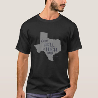 Hell or High Water #Texas Strong T-shirt Unisex