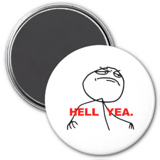 Hell Yea Rage Face Meme 3 Inch Round Magnet