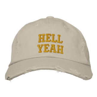 Hell Yeah Embroidered Hat