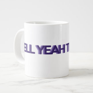 Hell Yeah Tea Now - Purple JUMBO size Large Coffee Mug