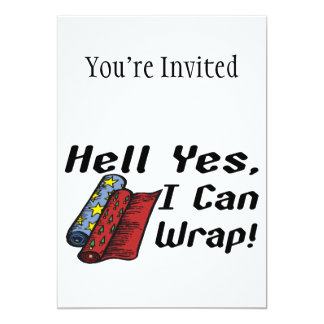 "Hell Yes I Can Wrap 5"" X 7"" Invitation Card"