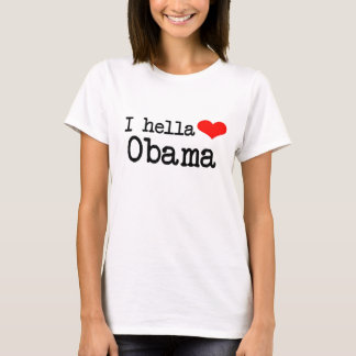 HELLA HEART OBAMA T-Shirt