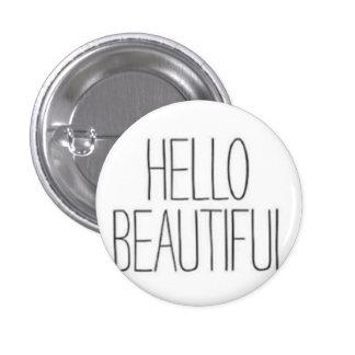 Hello Beautiful 1 Inch Round Button