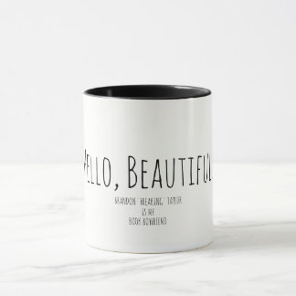 Hello, Beautiful. Mug