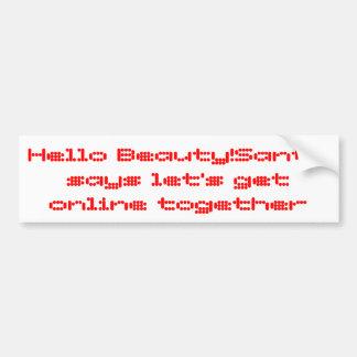 hello beauty!Santa says let's get online together Bumper Sticker