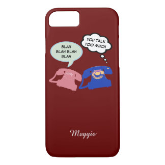 hello blah... you talk too much iPhone 7 case