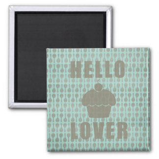 Hello Cupcake Lover Square Magnet