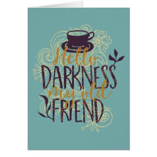 Hello Darkness My Old Friend Coffee Lovers Drinker Card
