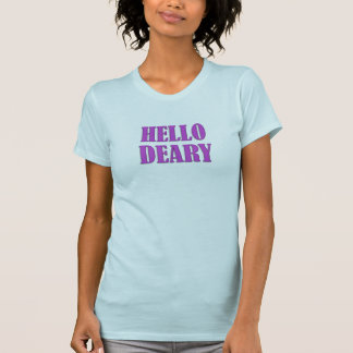 Hello Deary T-Shirt