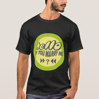 hello Do You Marry Me T-Shirt