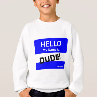 HELLO DUDE 1b Sweatshirt