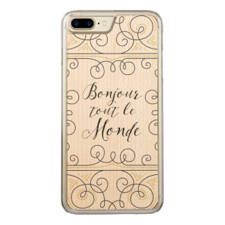 Hello Everbody Cheery French Bonjour Tout Le Monde Carved iPhone 7 Plus Case