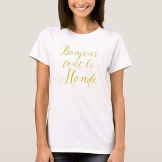 Hello Everyone!  Bonjour Tout le Monde! T-Shirt