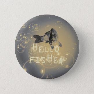Hello fisher 2 inch round button
