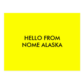 HELLO FROM NOME ALASKA POSTCARD