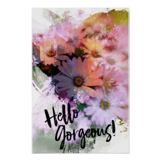 Hello Gorgeous Colorful Daisies Perfect Poster