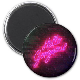Hello Gorgeous - Neon SIgn Magnet