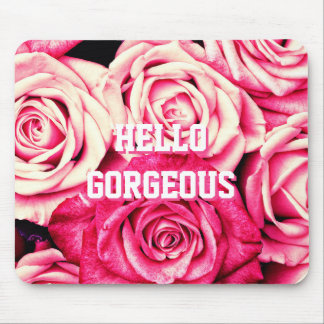 HELLO GORGEOUS Romantic Pink Roses Mouse Pad