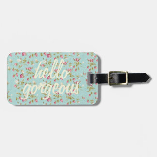 Hello gorgeous Vintage floral pattern shabby rose Luggage Tag
