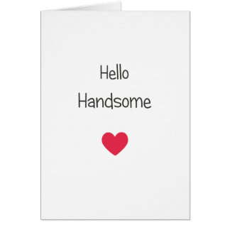 Hello Handsome Valentine's Day Card For Boyfriend