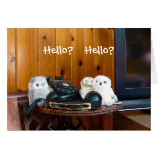 Hello? Hello? Card