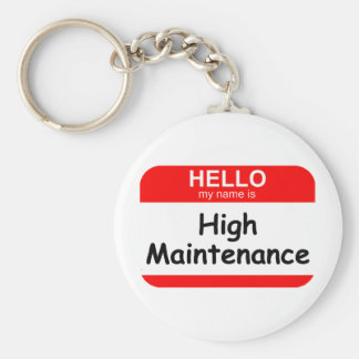 HELLO High Maintenance Basic Round Button Keychain