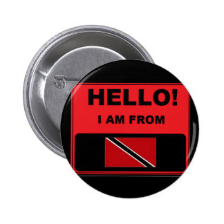 Hello, I Am From Trinidad And Tobago Badge 2 Inch Round Button