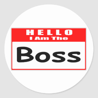 Hello, I Am The Boss ... Nametag Classic Round Sticker