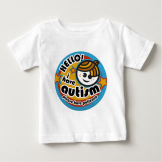 HELLO I HAVE AUTISM - AWARENESS BABY T-Shirt