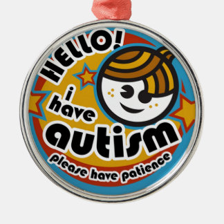 HELLO I HAVE AUTISM - AWARENESS Silver-Colored ROUND ORNAMENT