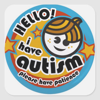 HELLO I HAVE AUTISM - AWARENESS SQUARE STICKER