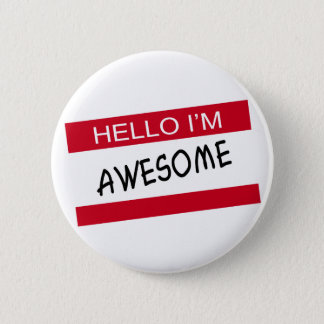 Hello Im Awesome 2 Inch Round Button