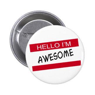 Hello Im Awesome 2 Inch Round Button