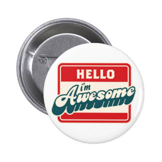 Hello I'm awesome 2 Inch Round Button