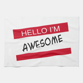 Hello Im Awesome Kitchen Towel