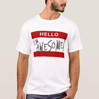 Hello I'm Awesome! T-Shirt