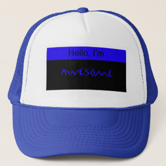 Hello, Im Awesome! Trucker Hat