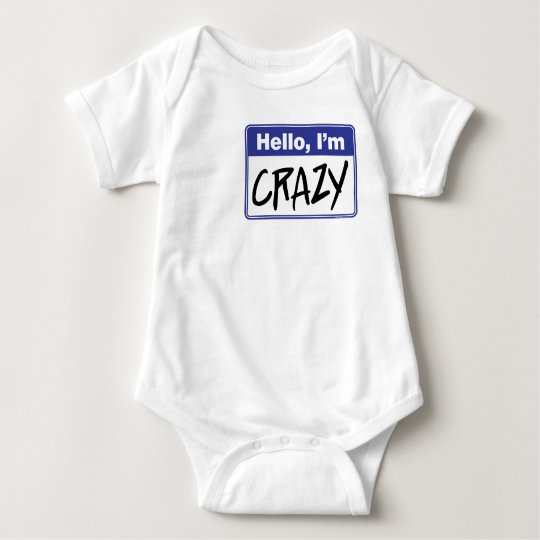Hello, I'm Crazy - clothes for your crazy kid Baby Bodysuit