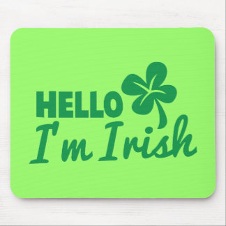 Hello! I'm Irish St Patricks day greeting! Mouse Pad